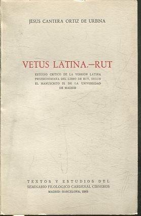 VETUS LATINA.-RUT. ESTUDIO CRITICO DE LA VERSIÓN: CANTERA ORTIZ DE