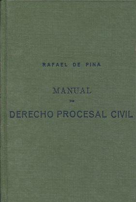 MANUAL DE DERECHO PROCESAL CIVIL.: PINA, Rafael de.