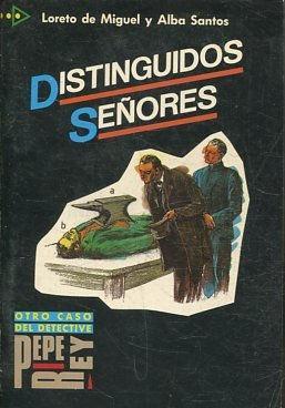 DISTINGUIDOS SEÑORES.: MIGUEL/ SANTOS, Loreto