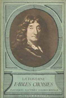 LA FONTAINE. FABLES CHOISIES.: VV.AA.