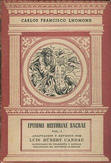 EPITOME HISTORIAE SACRAE. VOL. I.: LHOMOND, Carlos Francisco.
