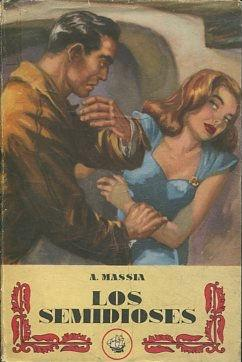LOS SEMIDIOSES.: MASSIA, A.