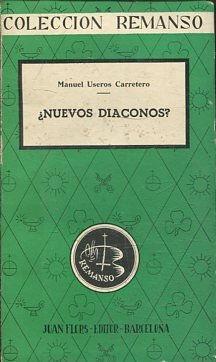 NUEVOS DIACONOS?: USEROS CARRETERO, Manuel.