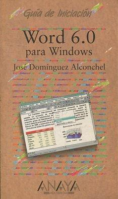 GUIA DE INICIACION. WORD 6.0 PARA WINDOWS.