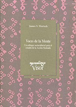 VOCES DE LA MENTE. UN ENFOQUE SOCIOCULTURAL: WERTSCH, James V.