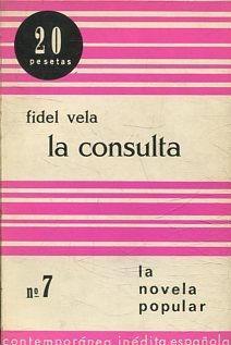 LA CONSULTA Nº 7.: VELA Fidel.