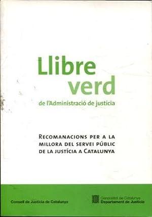LLIBRE VERD DE L'ADMINISTRACIO DE JUSTICIA. RECOMANACIONS
