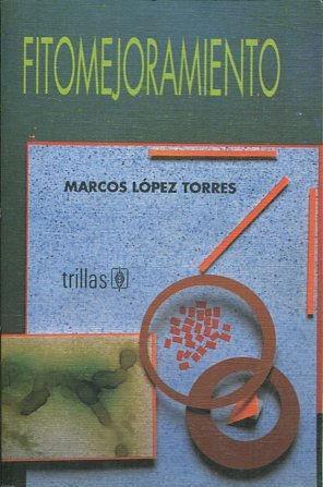 fitomejoramiento.: LOPEZ TORRES, Marcos.