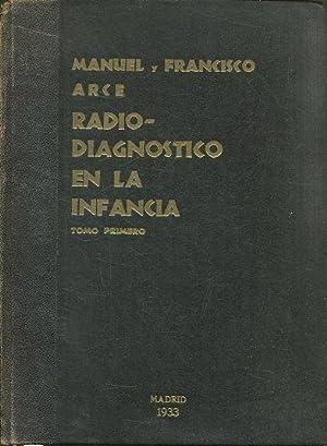 RADIODIAGNOSTICO EN LA INFANCIA. TOMO PRIMERO: PELVIS: ARCE, Manuel y