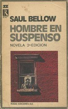 HOMBRE EN SUSPENSO.: BELLOW, Saul.