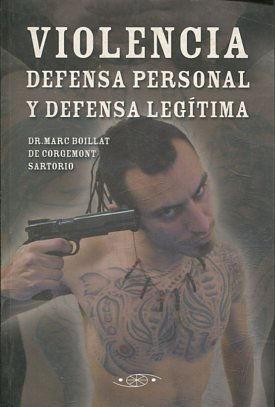 VIOLENCIA. DEFENSA PERSONAL Y DEFENSA LEGITIMA.: BOILLAT DE CORGEMONT