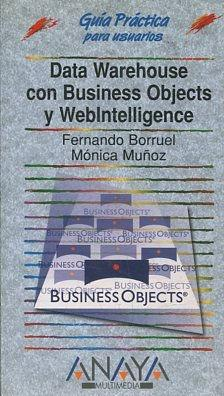 DATA WAREHOUSE CON BUSINESS OBJECTS Y WEBINTELLIGENCE.