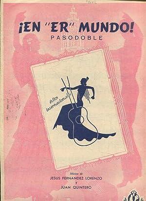 EN ER MUNDO, PASODOBLE.: FERNANDEZ LORENZO/QUINTERO, Jesus/Juan.