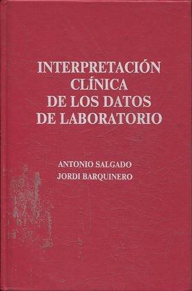 INTERPRETACION CLINICA DE LOS DATOS DE LABORATORIO.: SALGADO/ BARQUINERO, Antonio/