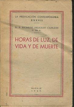 HORAS DE LUZ, DE VIDA Y DE: DELGADO CAPEANS Ricardo.