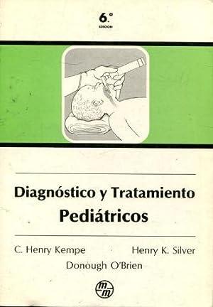 DIAGNOSTICO Y TRATAMIENTO PEDIATRICO.: KEMPE / SILVER / O BRIEN, C. Henry / Henry K/ Donough.