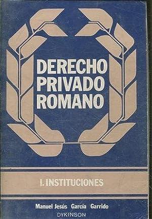 DERECHO PRIVADO ROMANO. I: INSTITUCIONES.: GARCIA GARRIDO, Manuel