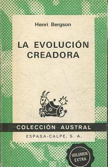 LA EVOLUCION CREADORA.: BERGSON, Henri.