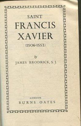 SAINT FRANCIS XAVIER (1506-1552).: BRODRICK James.