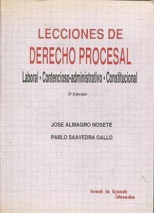 LECCIONES DE DERECHO PROCESAL. LABORAL, CONTENCIOSO-ADMINISTRATIVO, CONSTITUCIONAL: ALMAGRO NOSETE/SAAVEDRA GALLO,