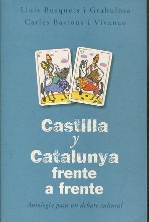CASTILLA Y CATALUNYA FRENTE A FRENTE. ANTOLOGIA: BUSQUETS I GRABILOSA/BASTONS