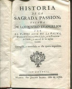 HISTORIA DE LA SAGRADA PASSION, SACADA DE: PALMA, Luis de.