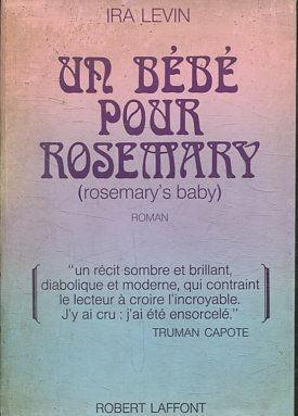 UN BEBE POUR ROSEMARY (ROSEMARY'S BABY).: LEVIN, Ira.