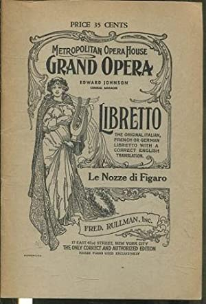 LE NOZZE DI FIGARO (THE MARRIAGE OF FIGARO) A GRAND OPERA IN TWO ACTS. MUSIC BY AMADEUS MOZART, B...