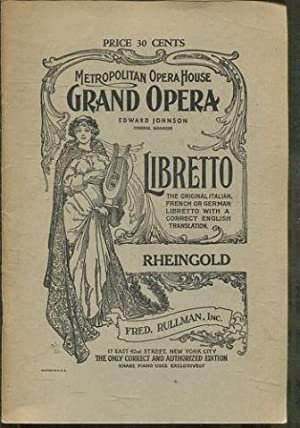 DAS RHEINGOLD (THE RHINEGOLD). A MUSIC DRAMA IN FOUR SCENES. PRELIDE TO THE TRILOGY