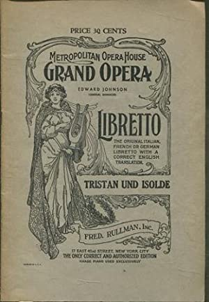 TRISTAN UND ISOLDE, OPERA IN THREE ACTS. BY RICHARD WAGNER.