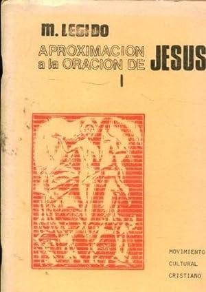 APROXIMACION A LA ORACION DE JESUS (3: LEGIDO, Marcelino.