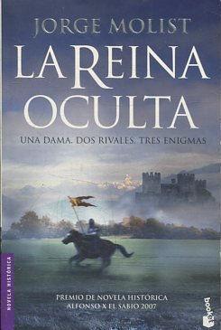 LA REINA OCULTA. UNA DAMA. DOS RIVALES.: MOLIST Jorge.