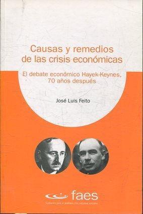 CAUSAS Y REMEDIOS DE LAS CRISIS ECONOMICAS.: FEITO, Jose Luis.