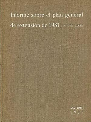 INFORME SOBRE EL PLAN GENERAL DE EXTENSION DE 1931.