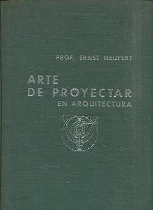 ARTE DE PROYECTAR EN ARQUITECTURA.: NEUFERT, Ernst.
