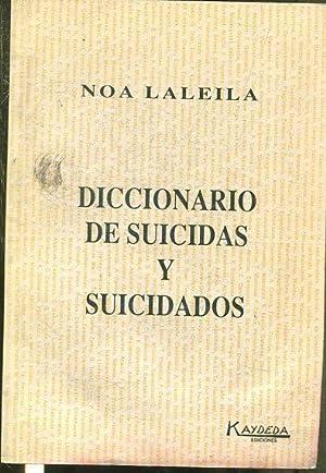 DICCIONARIO DE SUICIDAS Y SUICIDADOS.: LALEILA, Noa.