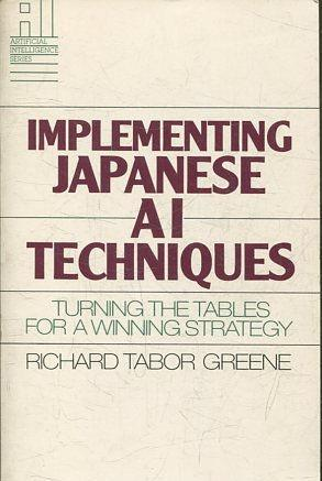 IMPLEMENTING JAPANESE AI TECHNIQUES. TURNING THE TABLES FOR A WINNING STRATEGY.