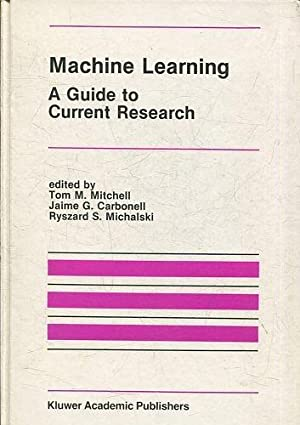 MACHINE LEARNING. A GUIDE TO CURRENT RESEARCH.