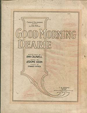 GOOD MORNING DEARIE (THE NEW MUSICAL COMEDY).