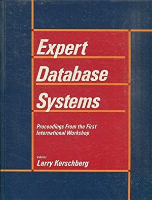 EXPERT DATABASE SYSTEMS. PROCEEDINGS FROM THE FIRST INTERNATIONAL EWORKSHOP.