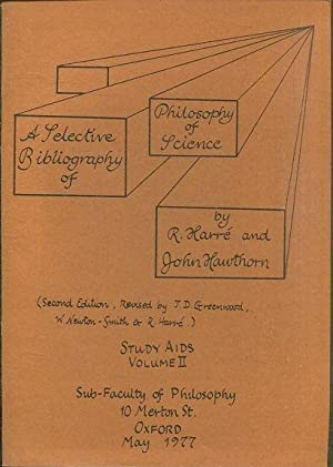 A SELECTIVE BIBLIOGRAPHY OF PHILOSOPHY OF SCIENCE.