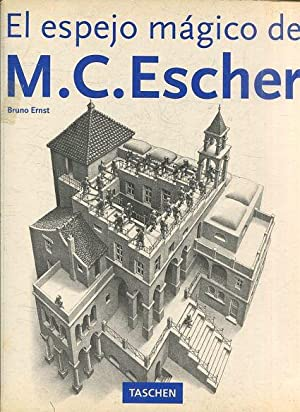 EL ESPEJO MAGICO DE M.C. ESCHER.: ERNST, Bruno.