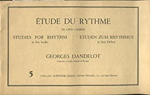 ETUDE DU RYTHME EN CINQ CAHIERS. STUDIES FOR RHYTHM IN FIVE BOOKS. ETUDEN ZUM RHYTHMUS IN FUNT HE...
