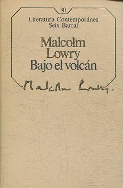 BAJO EL VOLCAN.: LOWRY, Malcolm.