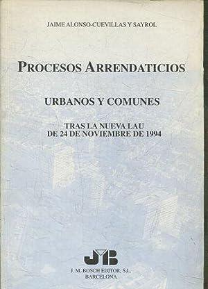 PROCESOS ARRENDATICIOS URBANOS Y COMUNES TRAS LA: ALONSO-CUEVILLAS Y SAYROL