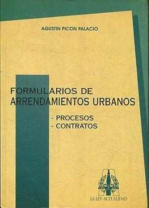 FORMULARIOS DE ARRENDAMIENTOS URBANOS. PROCESOS. CONTRATOS.: PICON PALACIO Agustin.