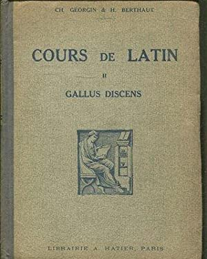 COURS DE LATIN II: GALLUS DISCENS.