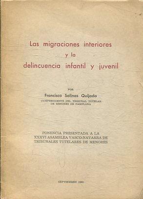 LAS MIGRACIONES INTERIORES Y LA DELINCUENCIA INFANTIL: SALINAS QUIJADA, Francisco.