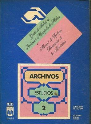 GRUPO DE TRABAJO DE ARCHIVEROS MUNICIpALES DE MADRID. MANUAL DE TIPOLOGIA DOCUMENTAL DE LOS MUNIC...