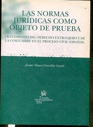 LAS NORMAS JURIDICAS COMO OBJETO DE PRUEBA.: ALONSO-CUEVILLAS SAYROL Jaume